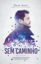 Degustação - SEM CAMINHO by DaniAssis