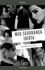 O Meu Segurança Idiota by Naira63188501