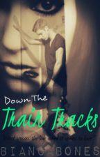 Down The Train Tracks *Jason McCann* by BiancaBones