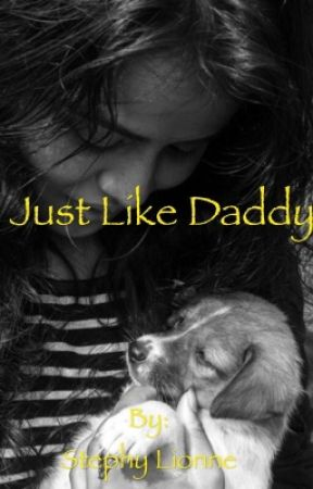 Just Like Daddy by stephylionne