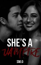 She's A Vampire (COMPLETED) by SheraviGalang