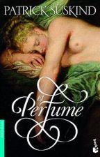 el perfume (resumido en capitulos,personajes,ambiente etc) by viki28vh