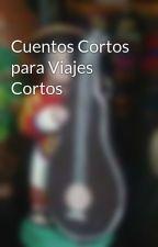 Cuentos Cortos para Viajes Cortos by The_Adam_Soul