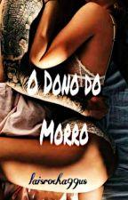 O Dono do Morro by laisrocha99us
