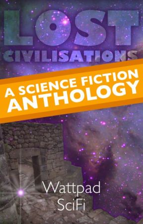 Lost Civilisations - A ScienceFiction Anthology by ScienceFiction