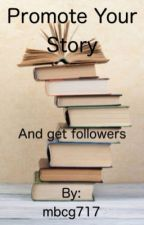 Promote Your Story (and get followers) by mbcg717