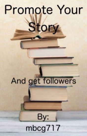 Promote Your Story (and get followers)