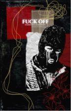 Fuck Off// Muke ✔️ by gordontalksrobert