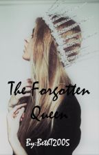 The Forgotten Queen by BethT2005