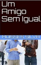 UM AMIGO SEM IGUAL  by MoissesSilva
