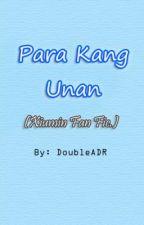 Para Kang Unan (ONE SHOT) by DoubleADR
