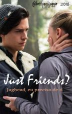Just friends? - Bughead by bettyandjuggie