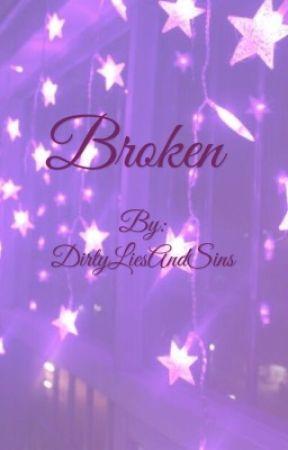 Broken {16+}  by DirtyLiesAndSins