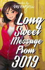 Long Sweet Message From 3019 by sarangmii