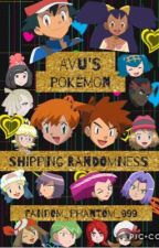 Avu's Pokémon Shipping Randomness  by fandom_phantom_999