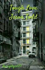 Tough Love | Jason Todd by nightgirl1217