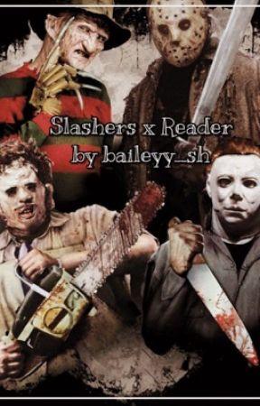 slashers x reader by baileyy_sh