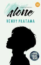 Alone [Novel] by hendyy_pratama