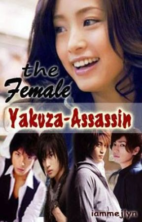 Female Yakuza - Assassin [BOOK 4] by iammejlyn