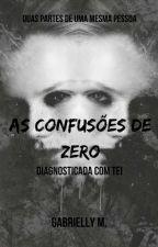 As Confusões de Zero by ttMarbi