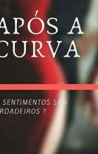 Após A Curva (Degustação )  by HelenDosSantosSilva