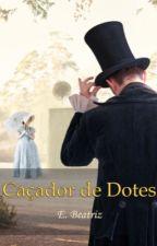 Caçador De Dotes by ElzaBeatrizB