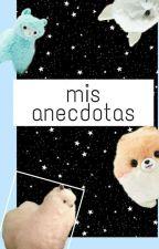 mis Anécdotas by DayanaTorres842