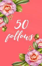 50 FOLLOWS by Iam_Grace014