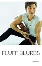 Fluff Blurbs by infiniteshawn