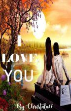 I Love You by Christala17