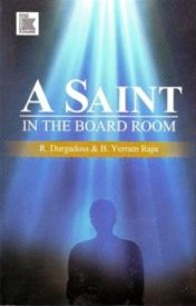 A Saint in the Board Room by DurgadossAiyer