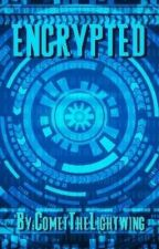 ENCRYPTED: A STORY DRIVEN RP by CometOS