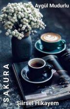 Sakura-Şiirsel Hikayem by AygulMudurlu