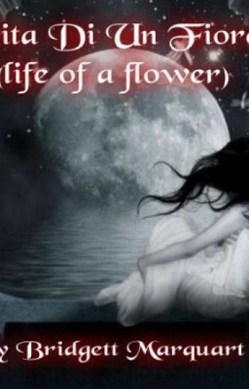 Vita Di Un Fiore (Life of a Flower)