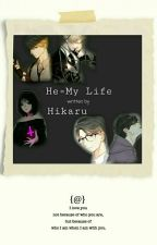 He=My Life (Completed)  by xiubaekhy2024
