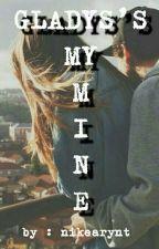 Gladys's My Mine by nikearynt