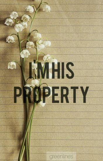 Im His Property (REWRITING)