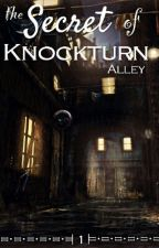 The Secret Of Knockturn Alley || Book 1 [COMPLETED] by Hufflepuffer7879
