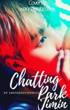 Chatting Park Jimin by SheNeedsToWrite