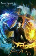 Arrogant Prince  of Faria Academy (#2 of Faria Academy) by NerdyMicy