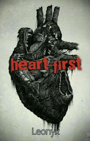 Heart-first by BrunoEdits