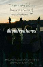 Misadventures by -crazygemini