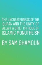 The Uncreatedness of the Quran and the Unity of Allah by TruthMatters777