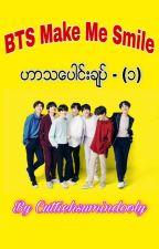 BTS Make Me Smile [ဟာသေပါင္းခ်ဳပ္] by cuttiehsumindooly