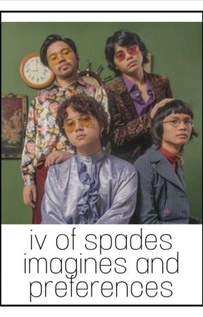 IV of Spades imagines and preferences by moontsukki