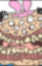 Guess the characters by CrazinessIsMyPride
