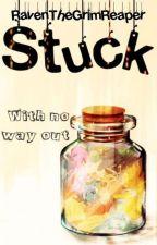 Stuck | Random book by RavenTheGrimReaper