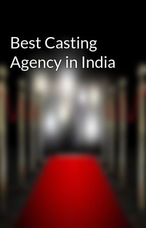 Best Casting Agency in India by castingagencyindia