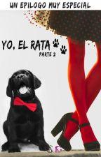 Yo, el Rata. Mi familia - (EPÍLOGO II FINAL, DE LA SAGA MON) by Pipper13