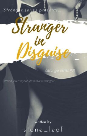 Stranger in Disguise (Stranger Series 3)  by stone_leaf
